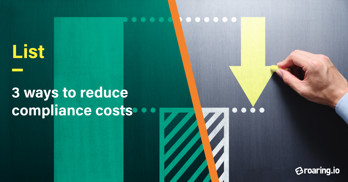 3 ways to reduce compliance costs