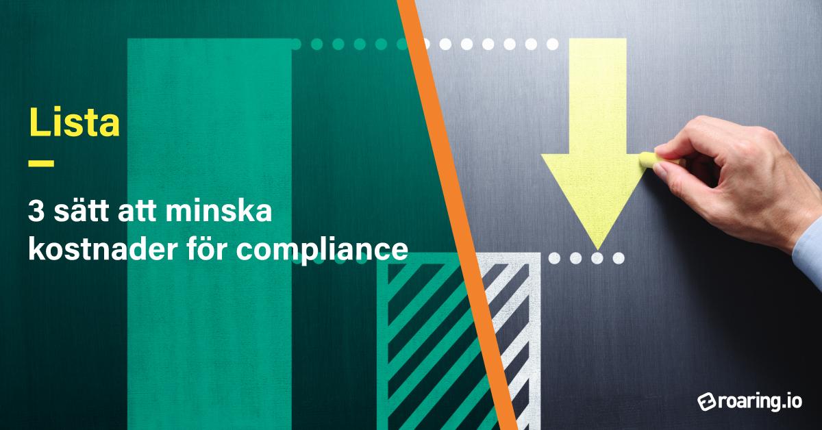 3 sätt att minska kostnader för compliance